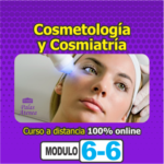 COSMETOLOGÍA Y COSMIATRÍA- Módulo6/6